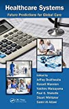 img - for Healthcare Systems: Future Predictions for Global Care book / textbook / text book
