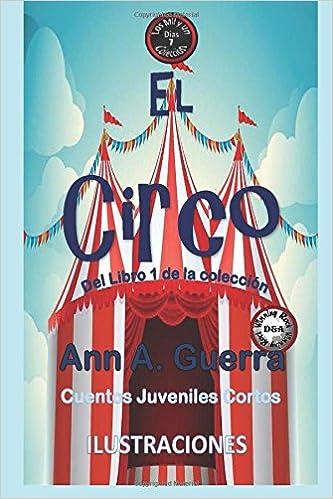 7: Volume 7 Los MIL y un DIAS: Cuentos Juveniles Cortos: Amazon.es: Ms. Ann A. Guerra, Mr. Daniel Guerra: Libros