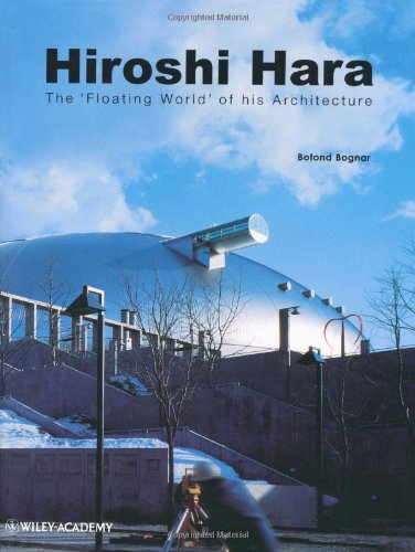 Hiroshi Hara: The 'Floating World' of his Architecture (Architectural Monographs) (An Artist Of The Floating World Themes)