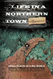 ... Life in a Northern Town, Jack Hart, 1466971223
