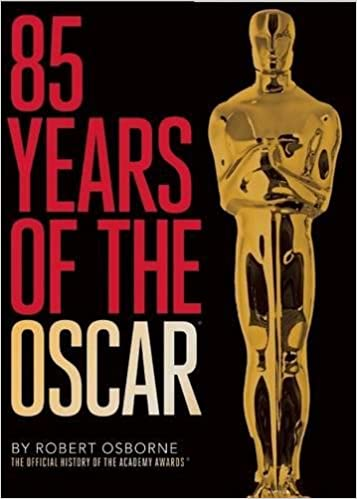 85 Years of the Oscar The Official History of the Academy Awards