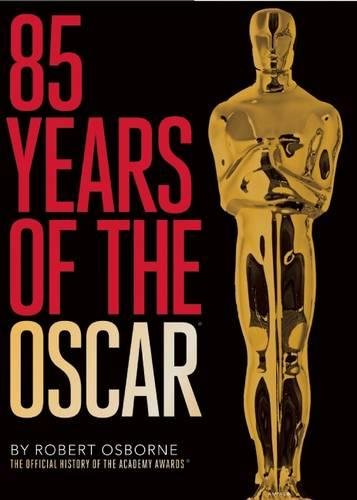 85 Years of the Oscar: The Official History of the Academy Awards [Robert Osborne] (Tapa Dura)