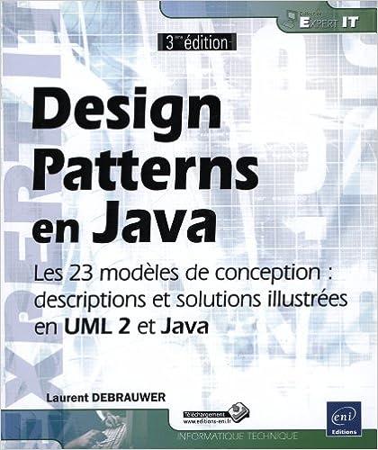 Télécharger en ligne Design Patterns en Java - Les 23 modèles de conception : descriptions et solutions illustrées en UML 2 et Java [3e édition] pdf, epub