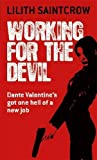 Working For The Devil: The Dante Valentine Novels: Book One
