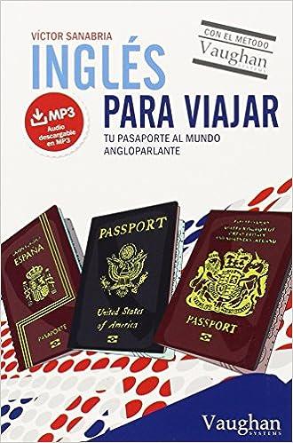 Inglés para viajar: Tu pasaporte al mundo angloparlante ...