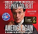 America Again: Re-becoming the Greatness We Never Weren't Hörbuch von Stephen Colbert Gesprochen von: Stephen Colbert, Tim Meadows, Jordin Ruderman