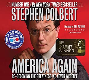 America Again: Re-becoming the Greatness We Never Weren't Audiobook by Stephen Colbert Narrated by Stephen Colbert, Tim Meadows, Jordin Ruderman