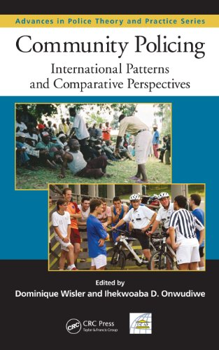 Download Community Policing: International Patterns and Comparative Perspectives (Advances in Police Theory and Practice) Pdf