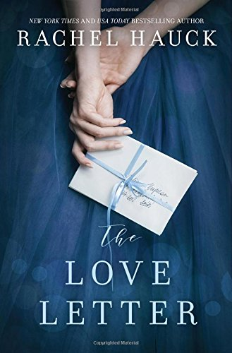 The Love Letter: New from the New York Times bestselling author of The Wedding Dress by Thomas Nelson