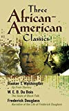 Image of Three African-American Classics: Up from Slavery, The Souls of Black Folk and Narrative of the Life of Frederick Douglass