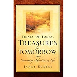 Trials of Today, Treasures for Tomorrow by [Janet Eckles]
