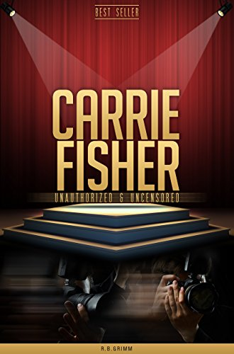 Carrie Fisher Unauthorized & Uncensored (All Ages Deluxe Edition with Videos) cover
