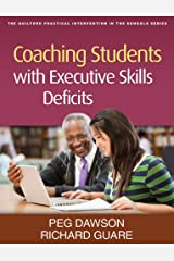 Coaching Students with Executive Skills Deficits (The Guilford Practical Intervention in the Schools Series) Paperback