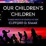 Our Children's Children   Clifford Simak