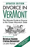 Divorce in Vermont (Second Edition): The Ultimate Guide to Divorce in the Green Mountain State