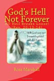 God's Hell Not Forever: All Hell Breaks Loose! (Rev. 20:13-14)