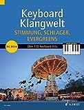 Keyboard Klangwelt Stimmung, Schlager, Evergreens!: Das Beste aus Keyboard Klangwelt. Über 130 leichte Keyboard-Hits: Lieder und Songs zu jedem Anlass!. Band 3. Keyboard (E-Orgel). Songbook.