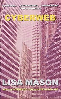 Cyberweb (English Edition) de [Mason, Lisa]