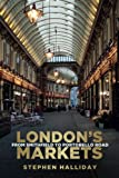 img - for London's Markets: From Smithfield to Portobello Road book / textbook / text book