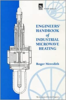 Engineers 39: Handbook of Industrial Microwave Heating (Power amp: Energy Series) by Meredith, R.J. (1998) Hardcover