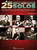 25 Great Jazz Guitar Solos: Transcriptions * Lessons * Bios * Photos