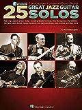 25 Great Jazz Guitar Solos: Transcriptions * Lessons * Bios * Photos