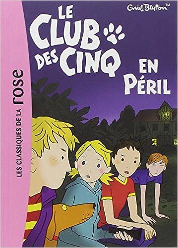 Le Club Des Cinq En Peril French Edition 9782012011762