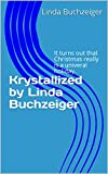 Krystallized by Linda Buchzeiger: It turns out that Christmas really is a univeral holiday.