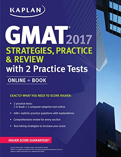 GMAT 2017 Strategies, Practice & Review with 2 Practice Tests: Online + Book (Kaplan Test Prep)