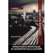 Intelligence artificielle et absorption de la société (French Edition)
