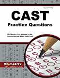 CAST Exam Practice Questions: CAST Practice Tests & Exam Review for the Construction and Skilled Trades Exam