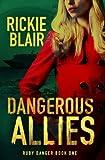 Dangerous Allies: The Ruby Danger Series, Book 1 (Volume 1)