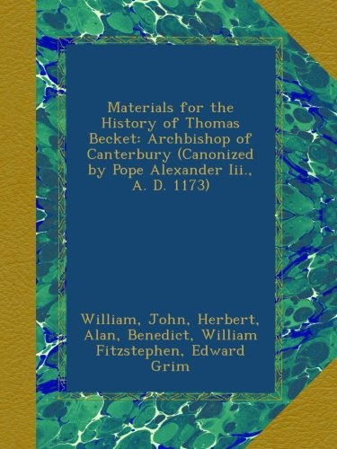 Download Materials for the History of Thomas Becket: Archbishop of Canterbury (Canonized by Pope Alexander Iii., A. D. 1173) (Latin Edition) pdf epub