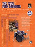 The Total Funk Drummer, Alfred Publishing Staff, 0739066463