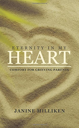 Eternity in My Heart: Comfort for Grieving Parents