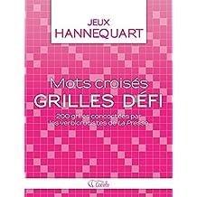 Mots croisés Grilles défi - Vol. 1: 200 grilles concoctées par les verbicrucistes de La Presse