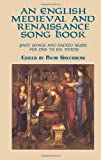 An English Medieval and Renaissance Song Book: Part Songs and Sacred Music for One to Six Voices (Dover Song Collections)