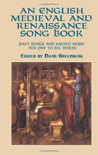 (An English Medieval and Renaissance Song Book: Part Songs and Sacred Music for One to Six Voices (Dover Song Collections))