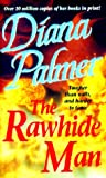 The Rawhide Man, Diana Palmer, 1551660091