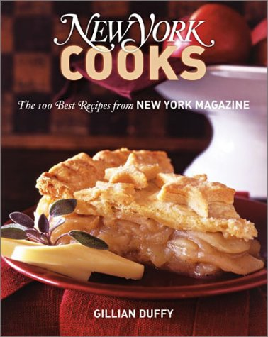 New York Cooks: The 100 Best Recipes from New York Magazine by Gillian Duffy