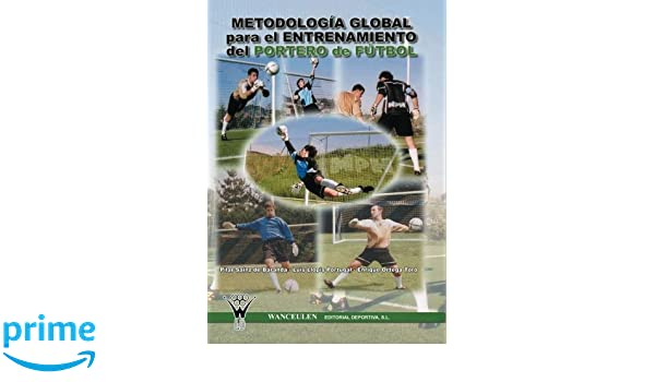 Metodología global para el entrenamiento del portero de ...