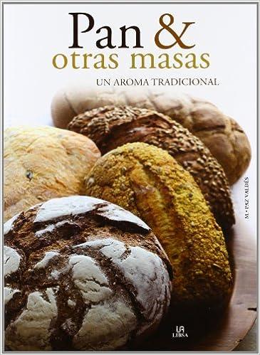 Pan & otras Masas: Un Aroma Tradicional Nueva Gastronomía: Amazon.es: Mª. Paz Valdés, Equipo Editorial: Libros