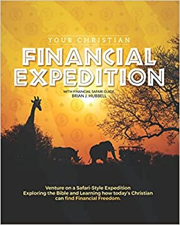 Your Christian Financial Expedition: Brian J Hubbell