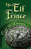 The Elf Prince, Todd A. McClimans, 1413785530