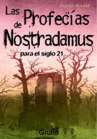 Download Las profecias de Nostradamus/ The Prophecies of Nostradamus: Hasta el siglo 21/ Until the 21st Century (Spanish Edition) PDF