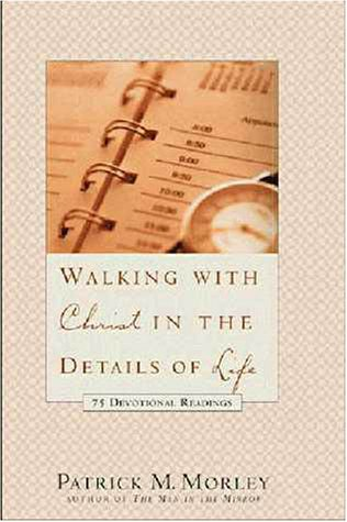 Walking with Christ in the Details of Life: 75 Devotional Readings