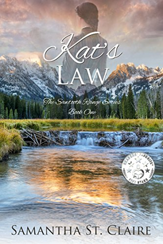 Kat's Law: Sweet Historical Western Romance (The Sawtooth Range Book 1)