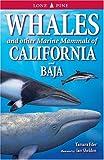 Whales and Other Marine Mammals of California and Baja, Tamara Eder and Ian Sheldon, 155105342X