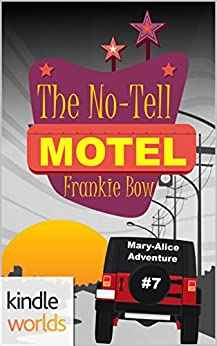 The Miss Fortune Series: The No-Tell Motel (Kindle Worlds Novella) (The Mary-Alice Files Book 7) by [Bow, Frankie]