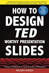 How to Design TED-Worthy Presentation Slides (Black & White Edition): Presentation Design Principles from the Best TED Talks Paperback